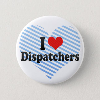 I Love Dispatchers Pinback Button