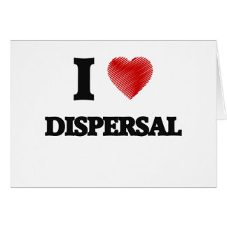 I love Dispersal Card