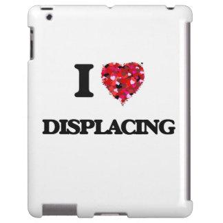 I love Displacing