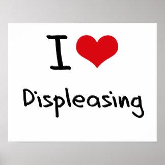 I Love Displeasing Posters