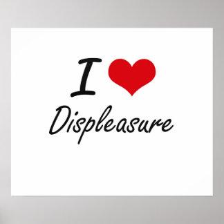 I love Displeasure Poster