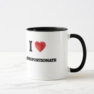 I love Disproportionate Mug