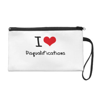 I Love Disqualifications Wristlet Purse