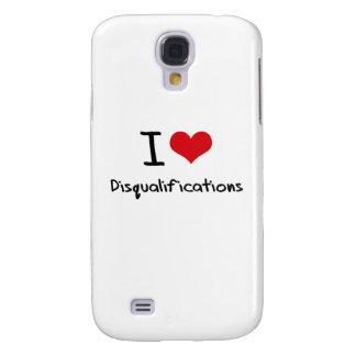 I Love Disqualifications Samsung Galaxy S4 Covers