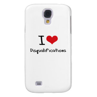 I Love Disqualifications Galaxy S4 Case