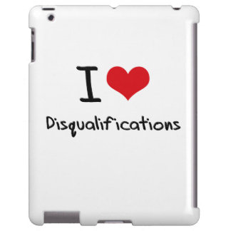 I Love Disqualifications