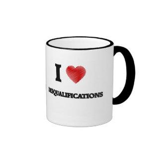 I love Disqualifications Ringer Mug