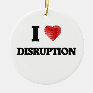 I love Disruption Ceramic Ornament
