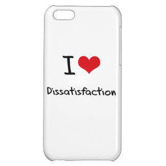 I Love Dissatisfaction Cover For iPhone 5C