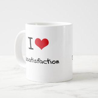 I Love Dissatisfaction 20 Oz Large Ceramic Coffee Mug