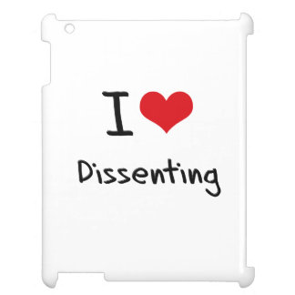 I Love Dissenting Case For The iPad 2 3 4