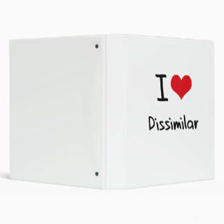 I Love Dissimilar 3 Ring Binder