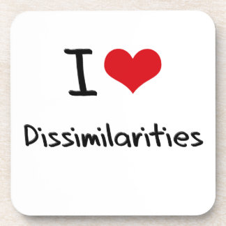 I Love Dissimilarities Coasters