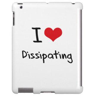 I Love Dissipating