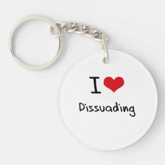 I Love Dissuading Single-Sided Round Acrylic Keychain