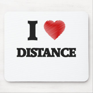 I love Distance Mouse Pad