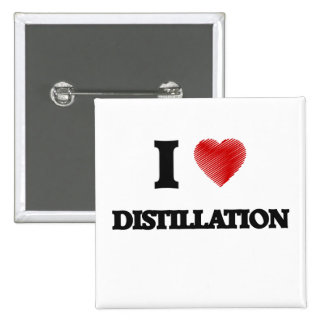 I love Distillation Pinback Button