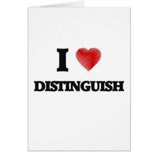 I love Distinguish Card