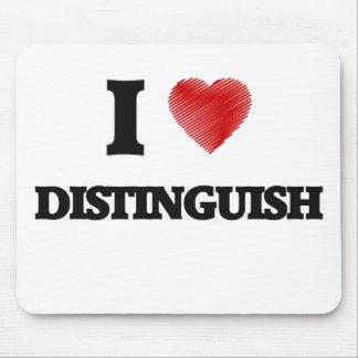I love Distinguish Mouse Pad
