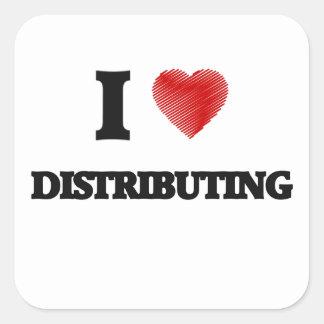 I love Distributing Square Sticker