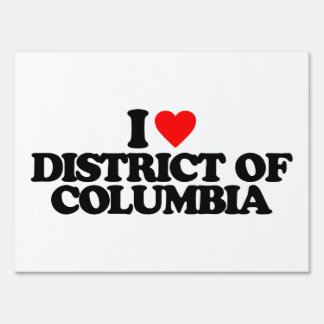 I LOVE DISTRICT OF COLUMBIA YARD SIGNS