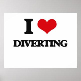 I love Diverting Poster
