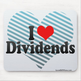 I Love Dividends Mouse Pad