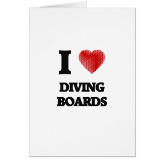 I love Diving Boards Card