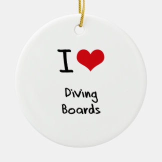I Love Diving Boards Ceramic Ornament