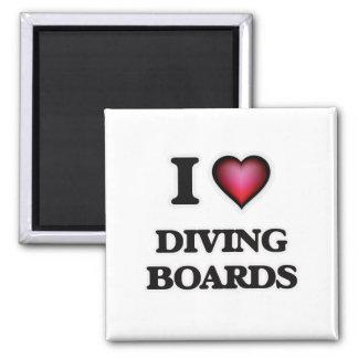I love Diving Boards Magnet
