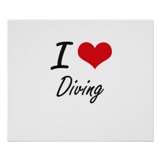 I love Diving Poster