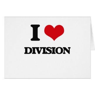 I love Division Greeting Cards