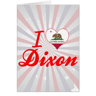 I Love Dixon, California Greeting Card