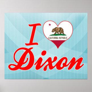 I Love Dixon, California Poster