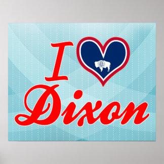 I Love Dixon Wyoming Poster