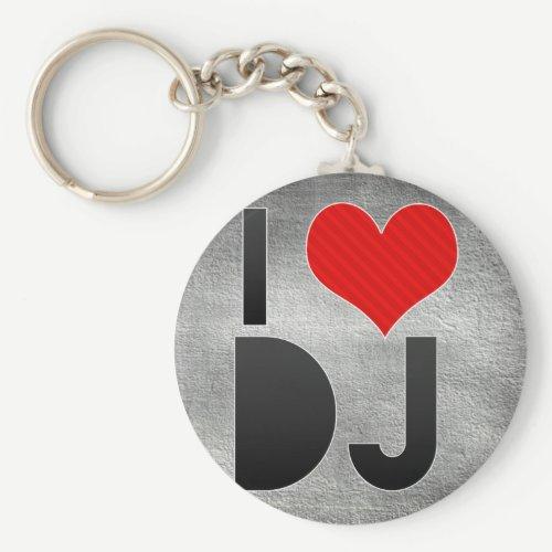 I Love DJ Keychain