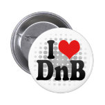 I Love DnB Pinback Buttons