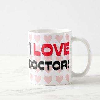 I LOVE DOCTORS COFFEE MUG