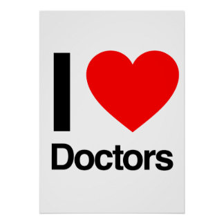 i love doctors poster