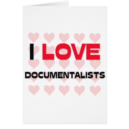 I LOVE DOCUMENTALISTS GREETING CARDS