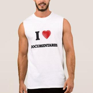 I love Documentaries Sleeveless Shirt