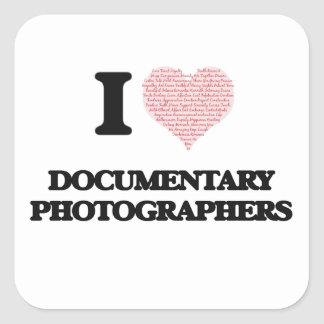 I love Documentary Photographers (Heart made from Square Sticker