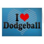 I Love Dodgeball Greeting Card