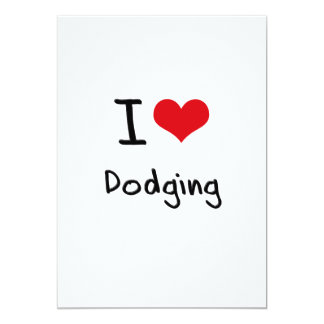 I Love Dodging 5x7 Paper Invitation Card
