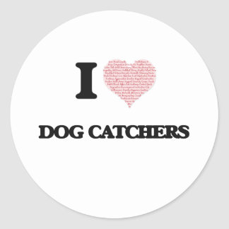 I love Dog Catchers (Heart made from words) Classic Round Sticker