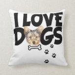 I love dog : cushion pillow