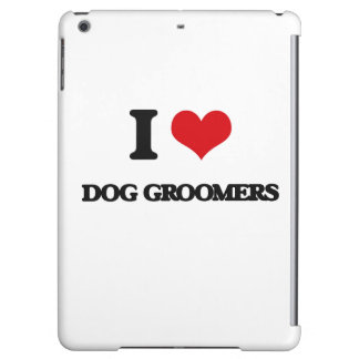 I love Dog Groomers iPad Air Case