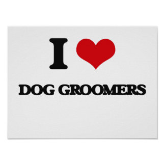 I love Dog Groomers Poster