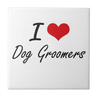 I love Dog Groomers Small Square Tile
