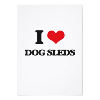 "I love Dog Sleds 5"" X 7"" Invitation Card"